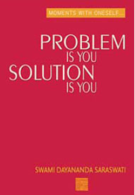 Problem is You Solution is You